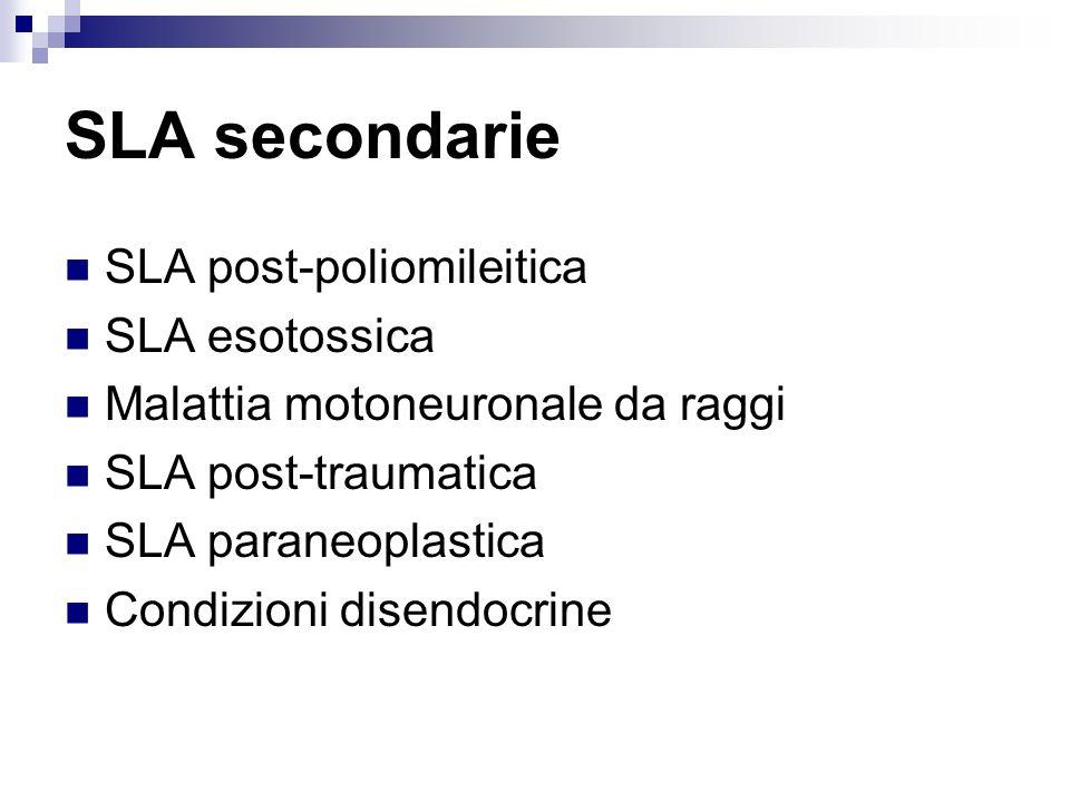 SLA secondarie SLA post-poliomileitica SLA esotossica