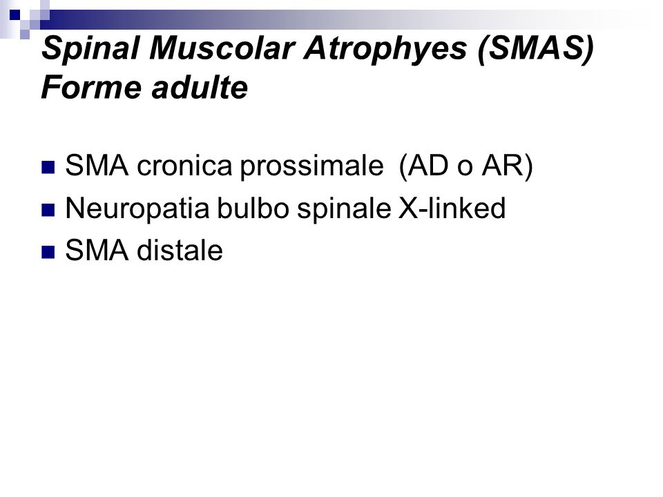 Spinal Muscolar Atrophyes (SMAS) Forme adulte