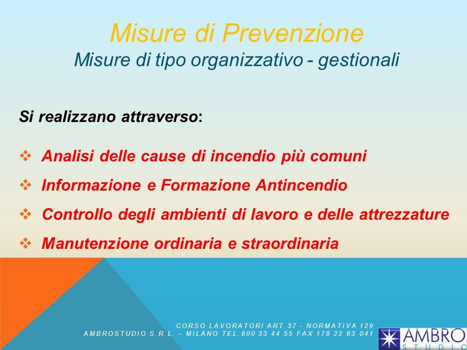 Misure di Prevenzione Misure di tipo organizzativo - gestionali