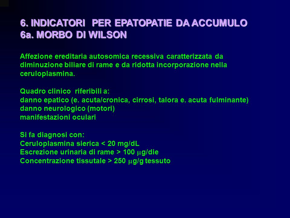 6. INDICATORI PER EPATOPATIE DA ACCUMULO 6a. MORBO DI WILSON