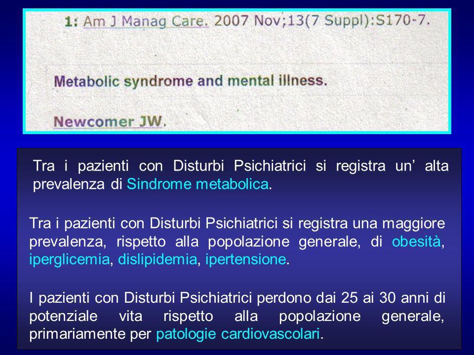 Tra i pazienti con Disturbi Psichiatrici si registra un' alta prevalenza di Sindrome metabolica.