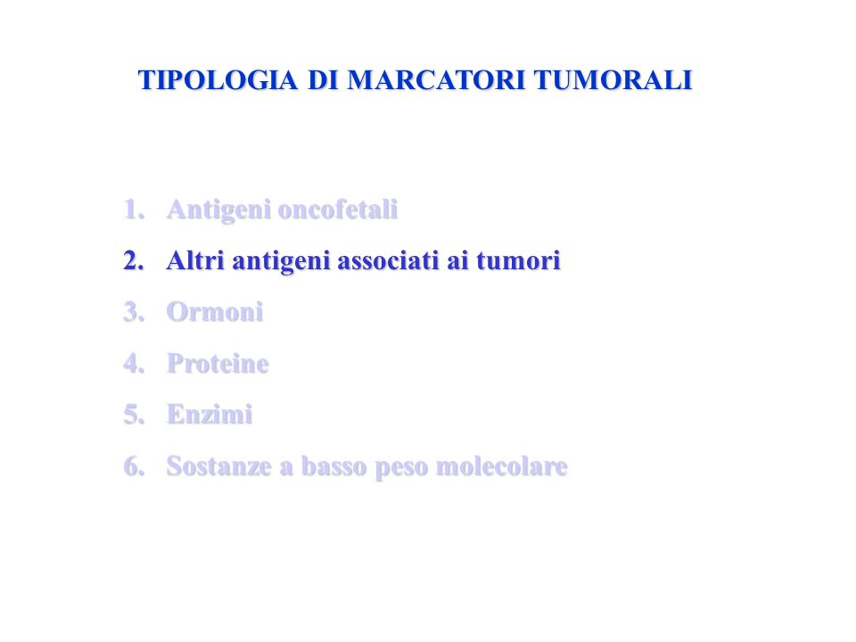 TIPOLOGIA DI MARCATORI TUMORALI