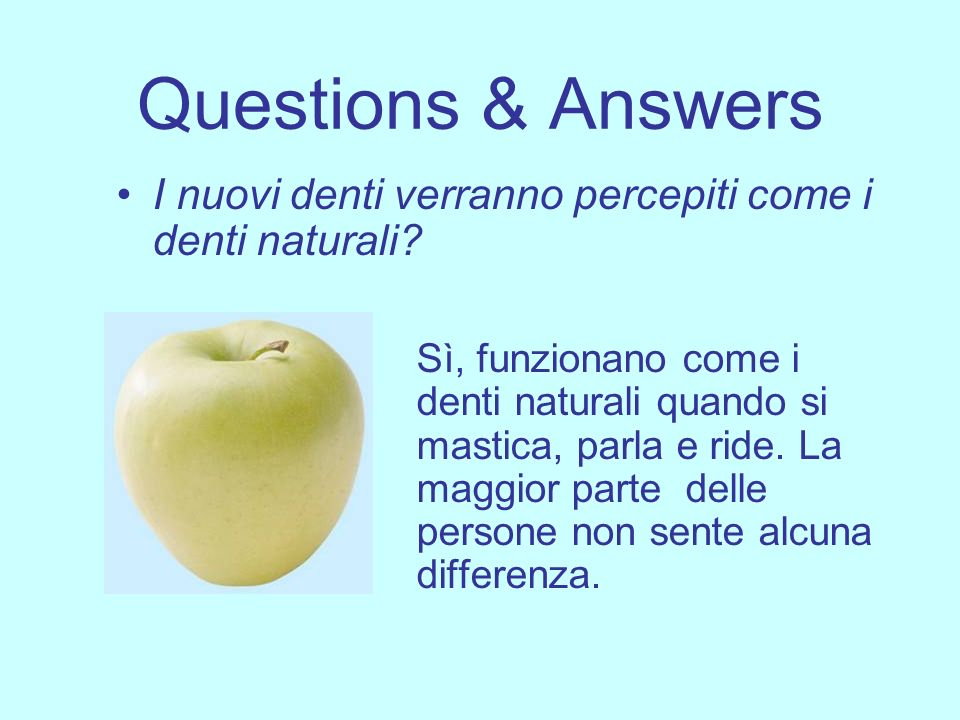 Questions & Answers I nuovi denti verranno percepiti come i denti naturali