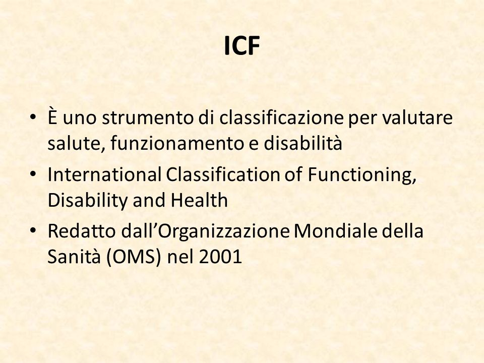 ICF È uno strumento di classificazione per valutare salute, funzionamento e disabilità.