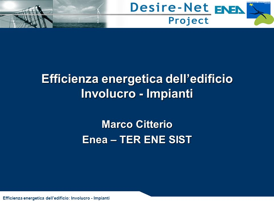 Efficienza energetica dell'edificio Involucro - Impianti