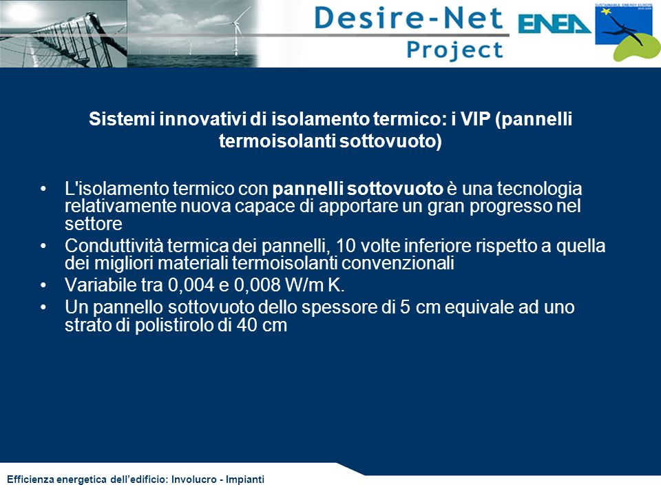 Sistemi innovativi di isolamento termico: i VIP (pannelli termoisolanti sottovuoto)