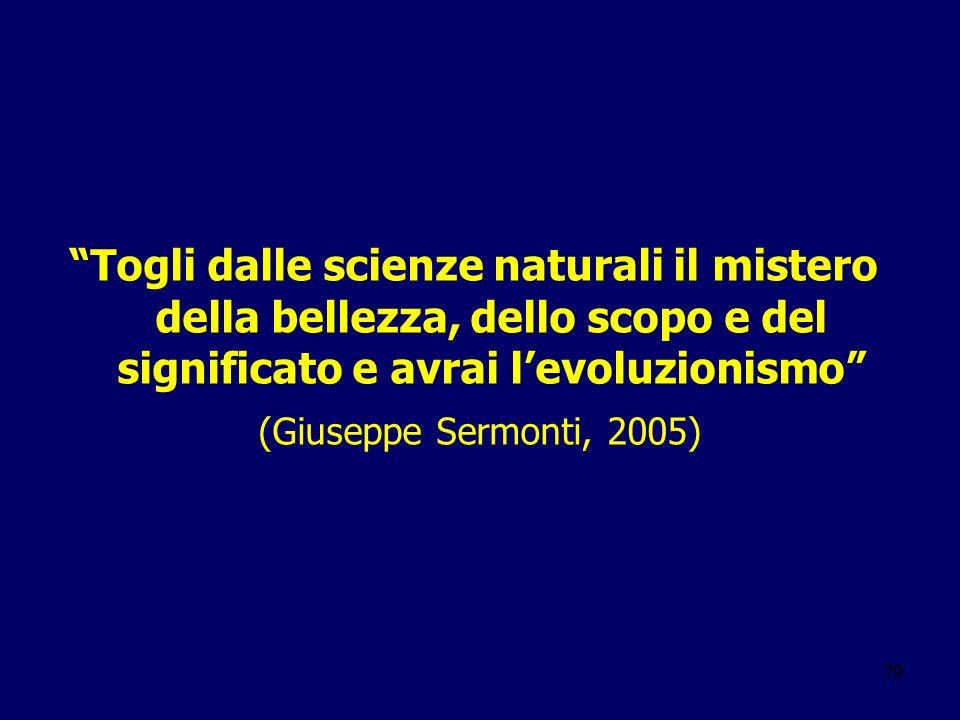 Togli dalle scienze naturali il mistero della bellezza, dello scopo e del significato e avrai l'evoluzionismo