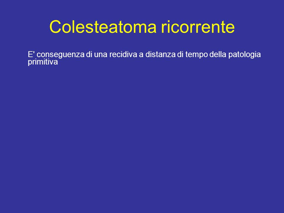 Colesteatoma ricorrente