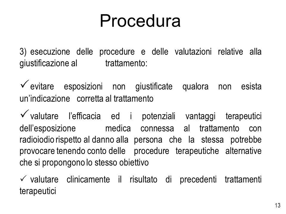 Procedura 3) esecuzione delle procedure e delle valutazioni relative alla giustificazione al trattamento: