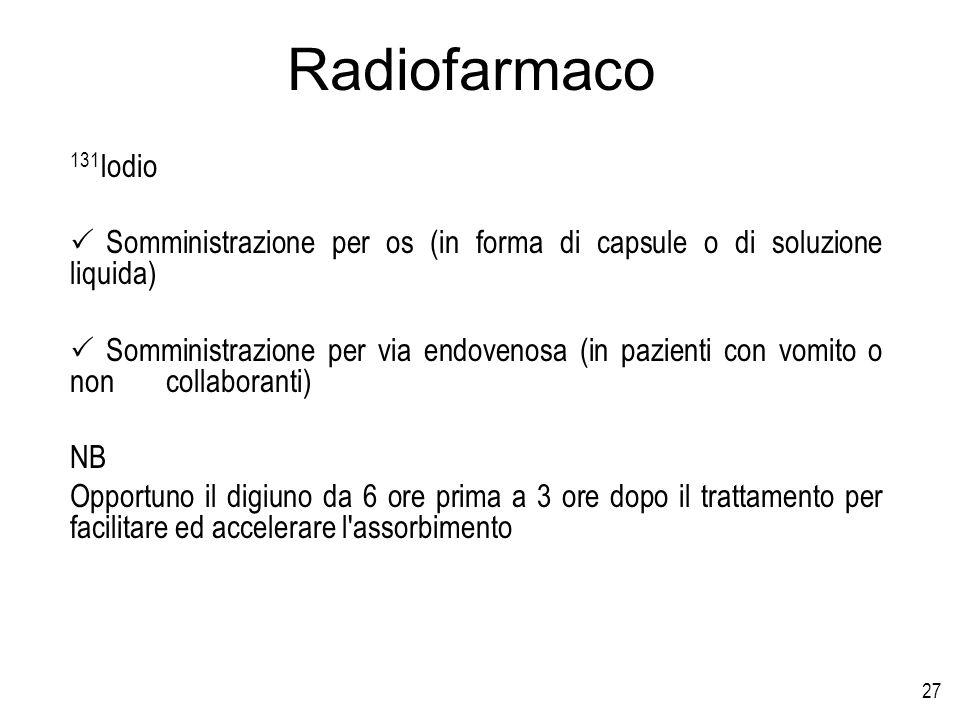 Radiofarmaco 131Iodio. Somministrazione per os (in forma di capsule o di soluzione liquida)