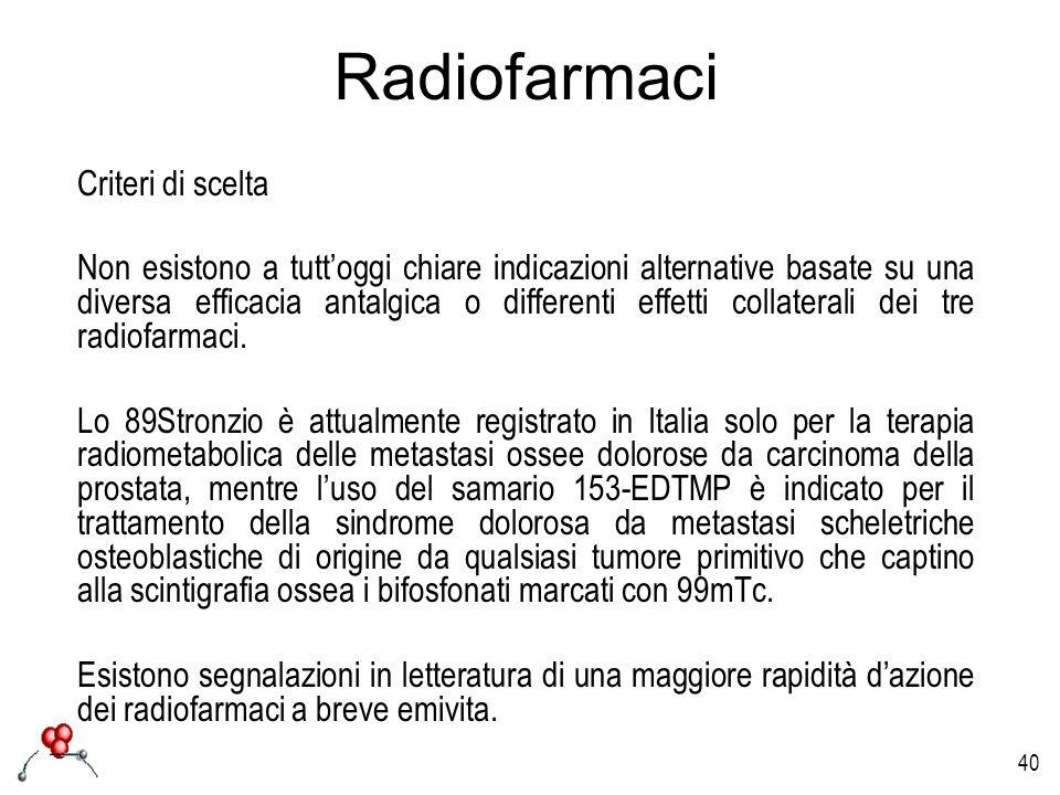 Radiofarmaci Criteri di scelta