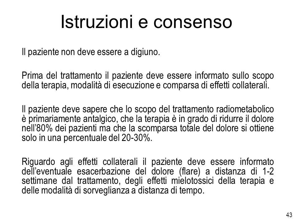 Istruzioni e consenso Il paziente non deve essere a digiuno.