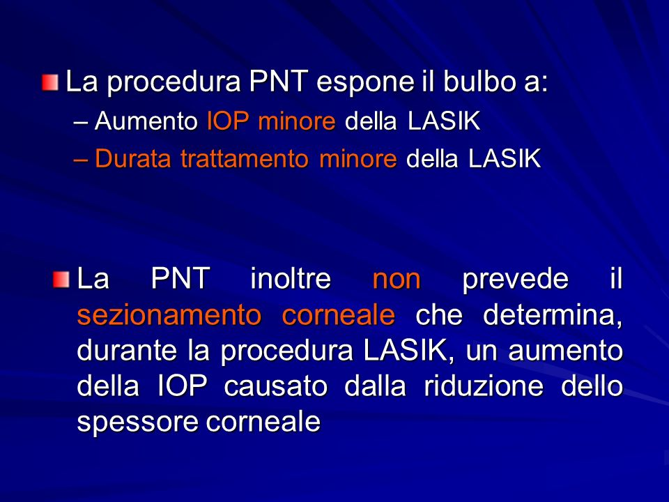 La procedura PNT espone il bulbo a: