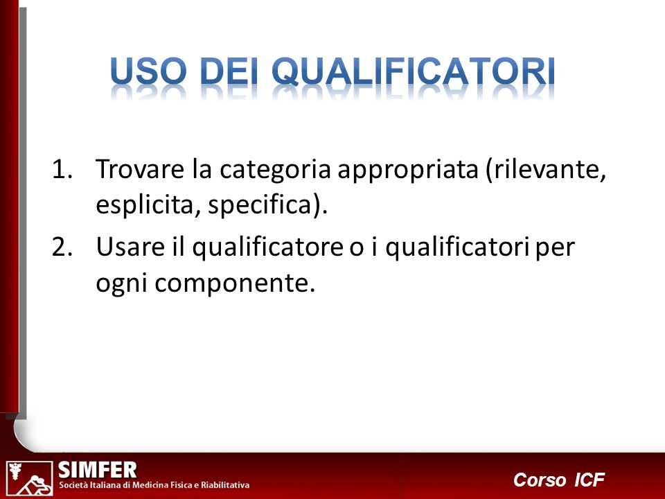 USO DEI QUALIFICATORI Trovare la categoria appropriata (rilevante, esplicita, specifica).