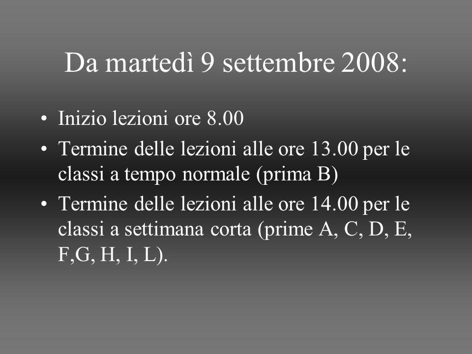 Da martedì 9 settembre 2008: Inizio lezioni ore 8.00