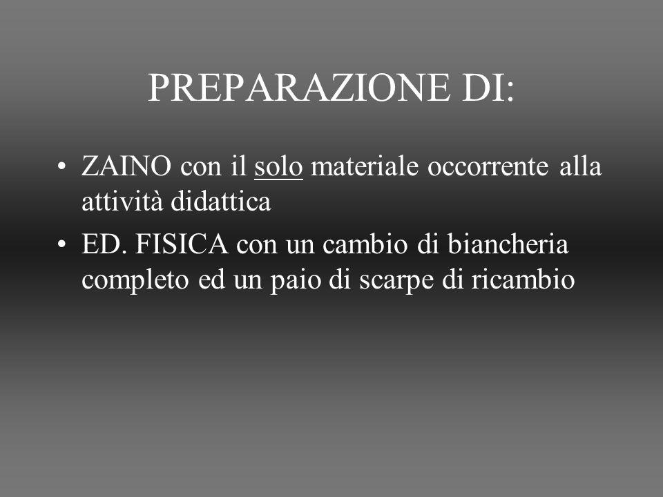 PREPARAZIONE DI: ZAINO con il solo materiale occorrente alla attività didattica.