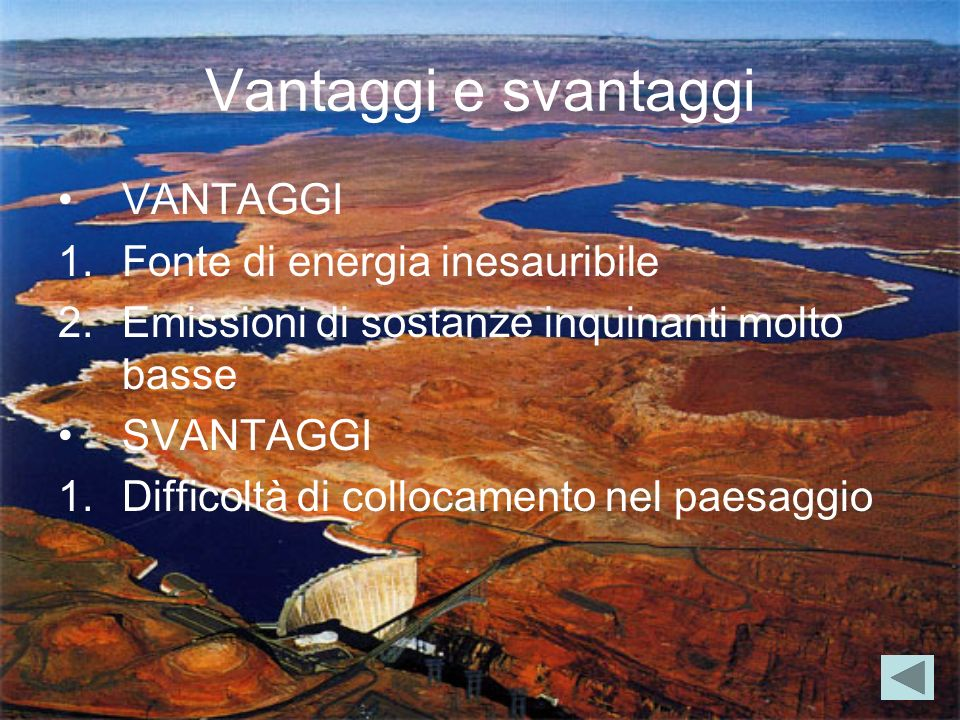 Vantaggi e svantaggi VANTAGGI Fonte di energia inesauribile