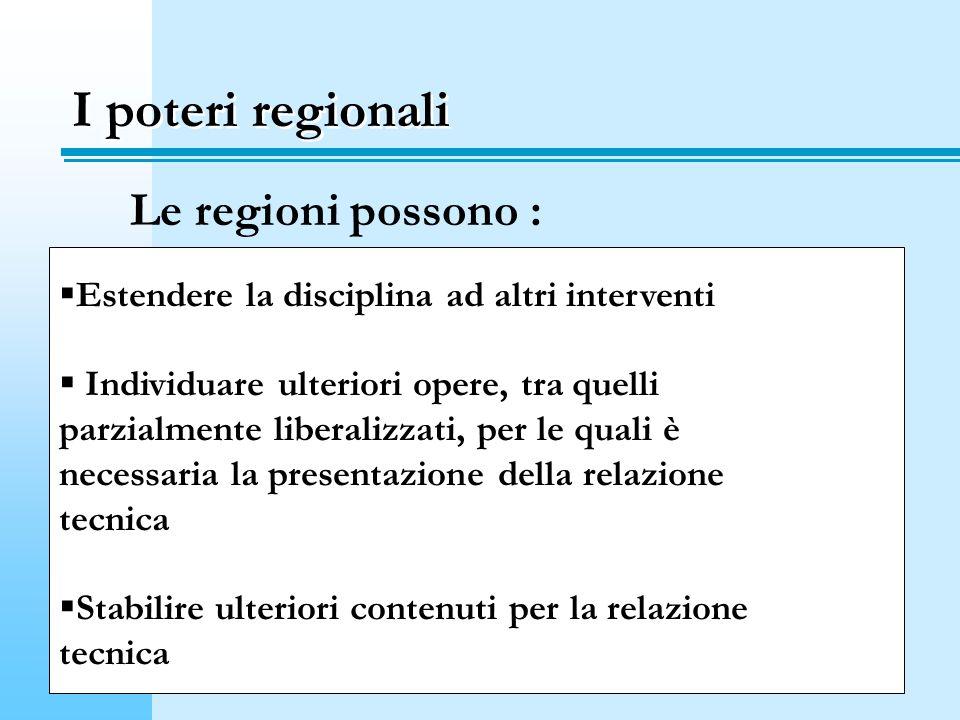 I poteri regionali Le regioni possono :
