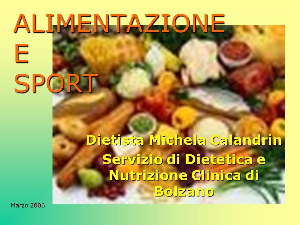 ALIMENTAZIONE E SPORT Dietista Michela Calandrin