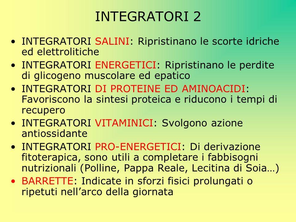 INTEGRATORI 2 INTEGRATORI SALINI: Ripristinano le scorte idriche ed elettrolitiche.