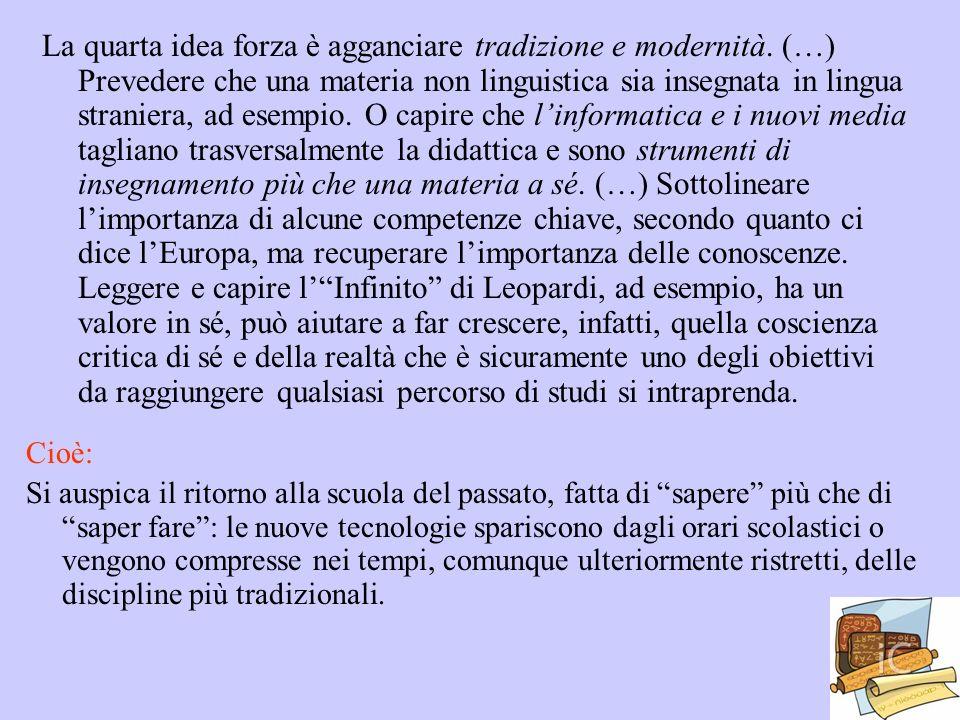 La quarta idea forza è agganciare tradizione e modernità