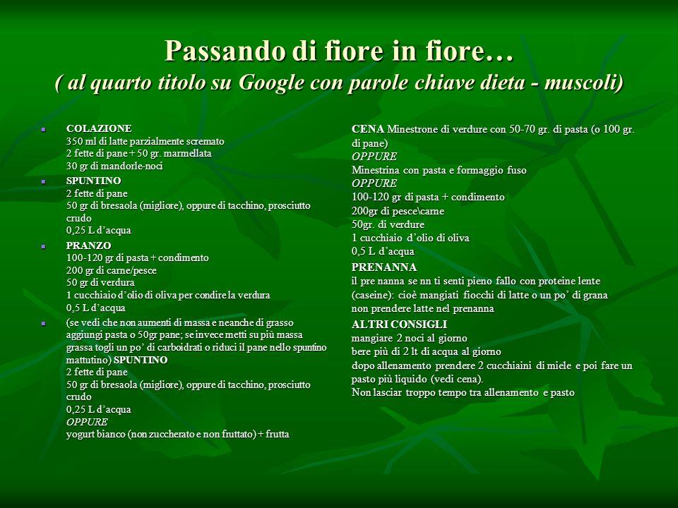 Passando di fiore in fiore… ( al quarto titolo su Google con parole chiave dieta - muscoli)