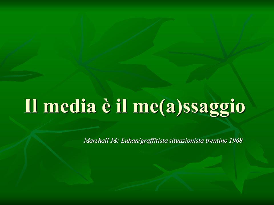 Il media è il me(a)ssaggio