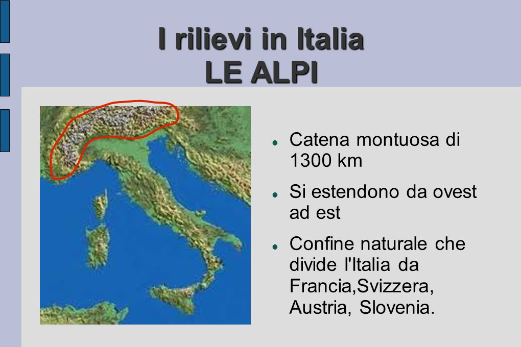 I rilievi in Italia LE ALPI