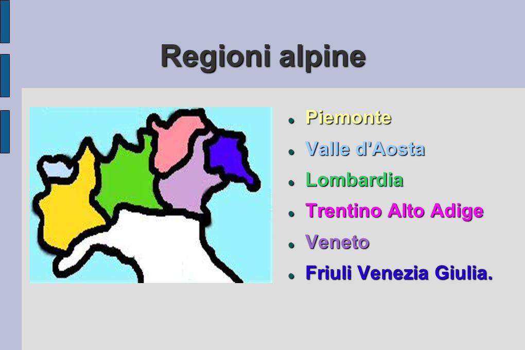 Regioni alpine Piemonte Valle d Aosta Lombardia Trentino Alto Adige