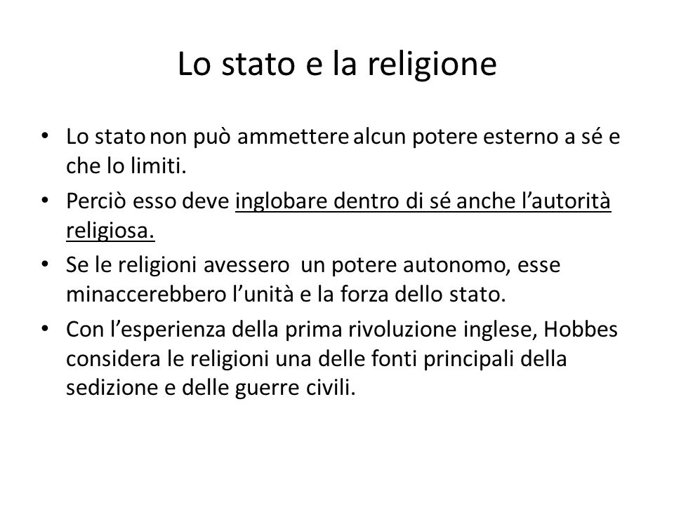 Lo stato e la religioneLo stato non può ammettere alcun potere esterno a sé e che lo limiti.
