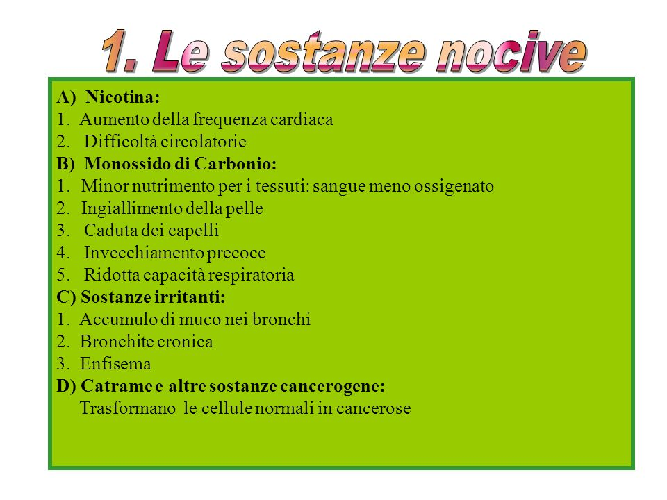 1. Le sostanze nocive A) Nicotina: 1. Aumento della frequenza cardiaca