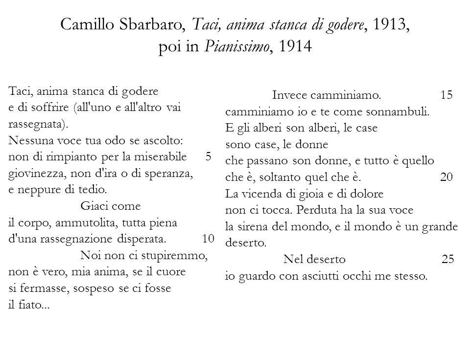 Camillo Sbarbaro, Taci, anima stanca di godere, 1913, poi in Pianissimo, 1914