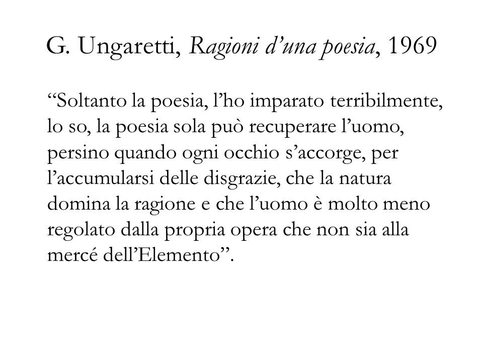 G. Ungaretti, Ragioni d'una poesia, 1969