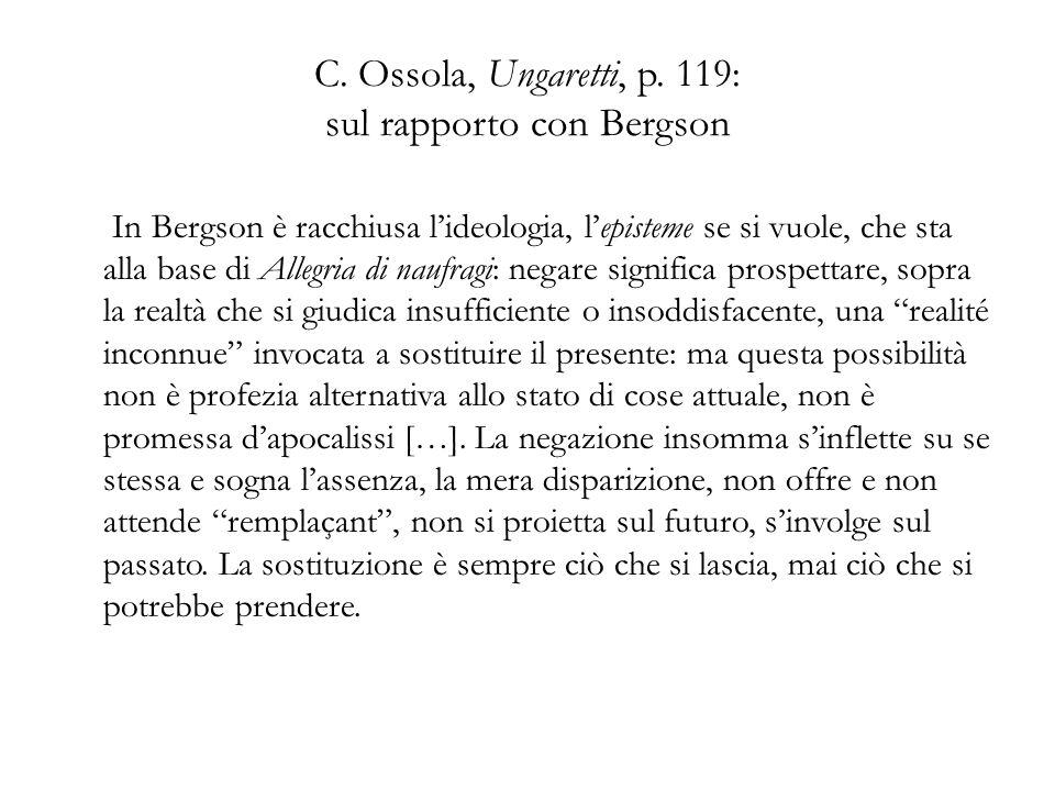 C. Ossola, Ungaretti, p. 119: sul rapporto con Bergson