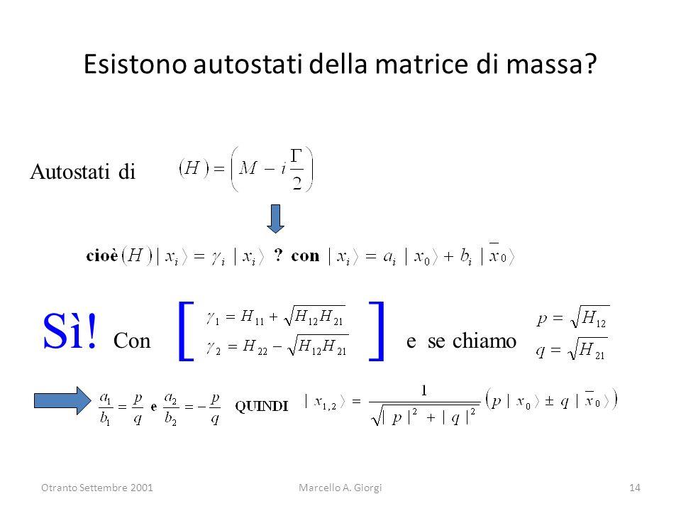Esistono autostati della matrice di massa