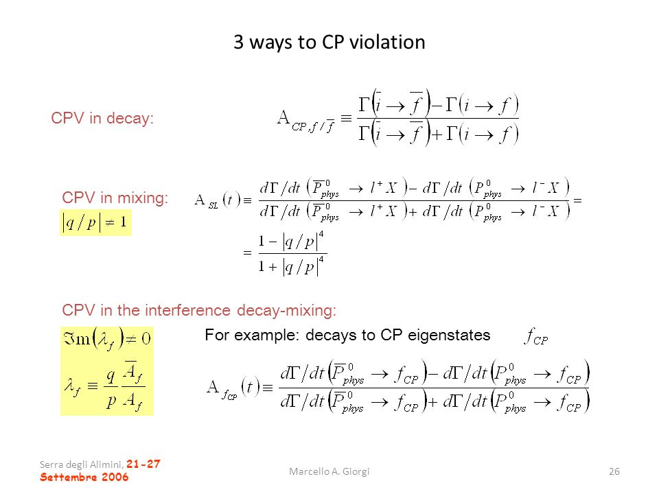 3 ways to CP violation CPV in decay: CPV in mixing: