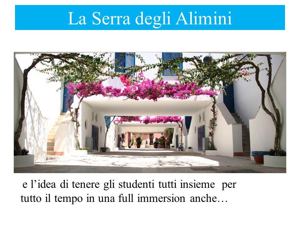 La Serra degli Alimini e l'idea di tenere gli studenti tutti insieme per tutto il tempo in una full immersion anche…