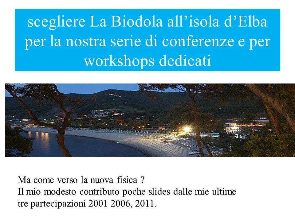 scegliere La Biodola all'isola d'Elba per la nostra serie di conferenze e per workshops dedicati