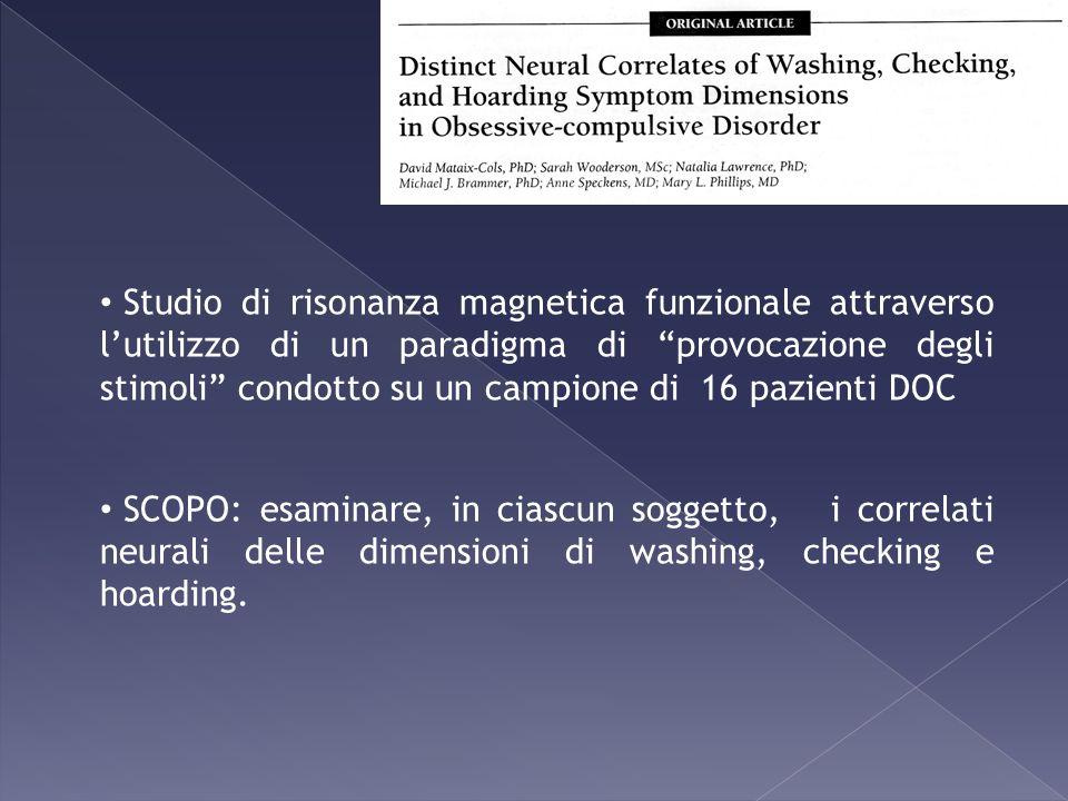 Studio di risonanza magnetica funzionale attraverso l'utilizzo di un paradigma di provocazione degli stimoli condotto su un campione di 16 pazienti DOC