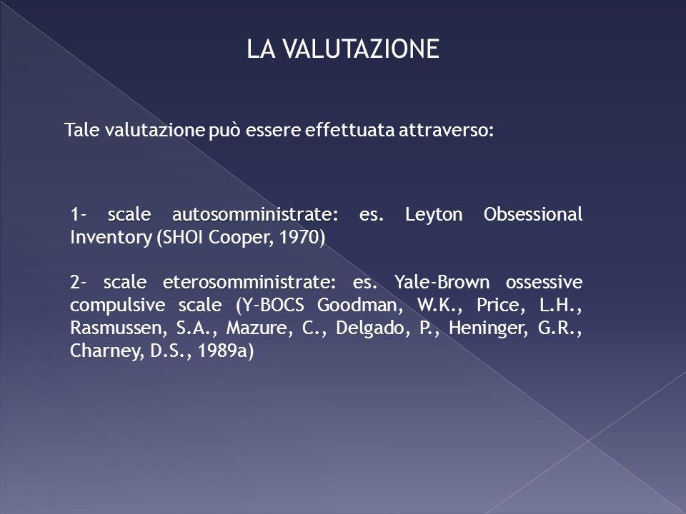 LA VALUTAZIONE Tale valutazione può essere effettuata attraverso: