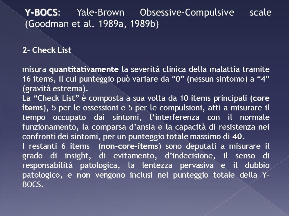Y-BOCS: Yale-Brown Obsessive-Compulsive scale (Goodman et al