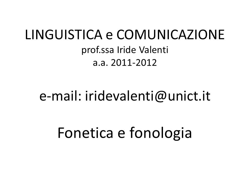 LINGUISTICA e COMUNICAZIONE prof. ssa Iride Valenti a. a