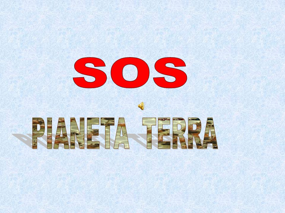SOS PIANETA TERRA