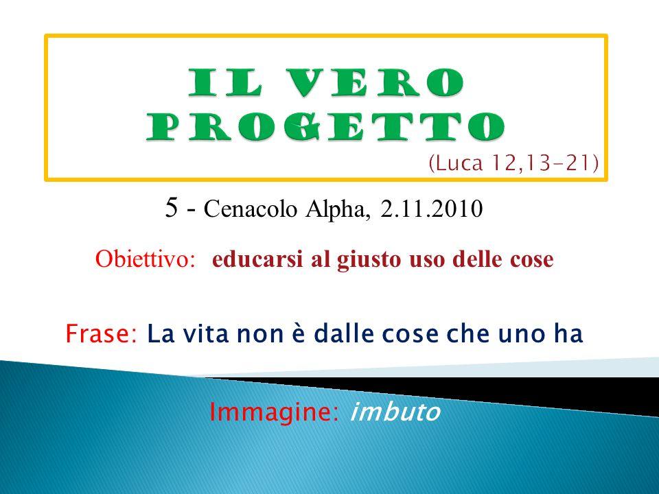 Il vero progetto (Luca 12,13-21)