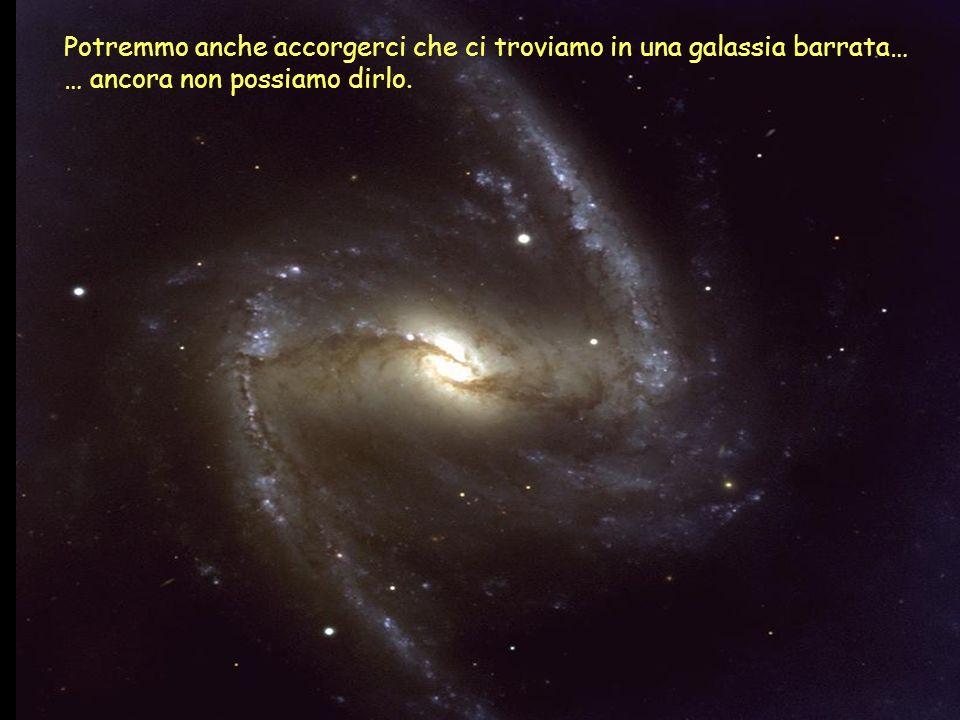 Potremmo anche accorgerci che ci troviamo in una galassia barrata…