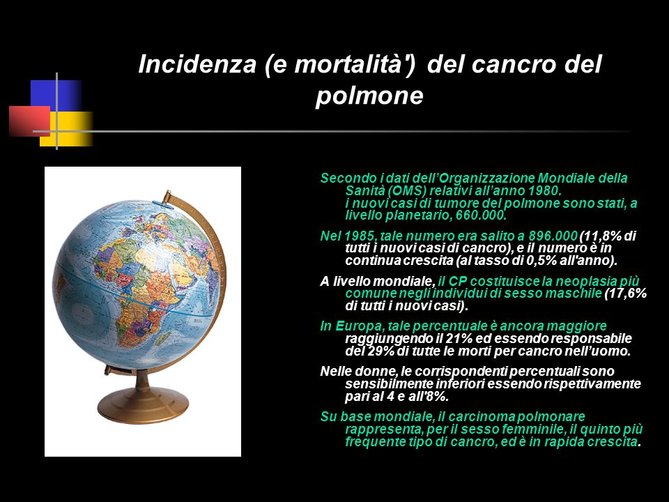 Incidenza (e mortalità ) del cancro del polmone