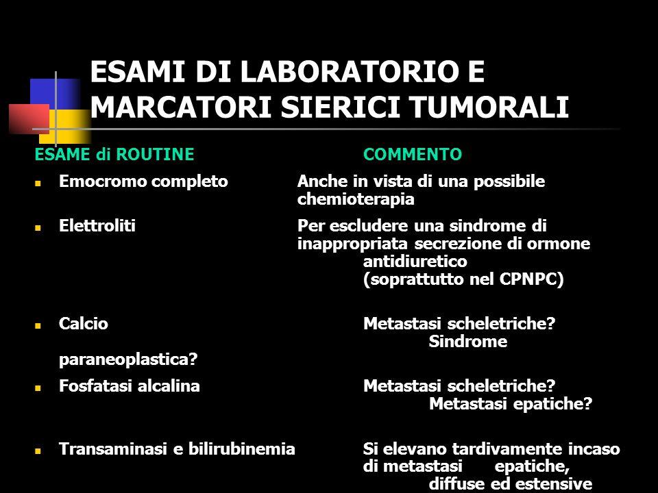 ESAMI DI LABORATORIO E MARCATORI SIERICI TUMORALI