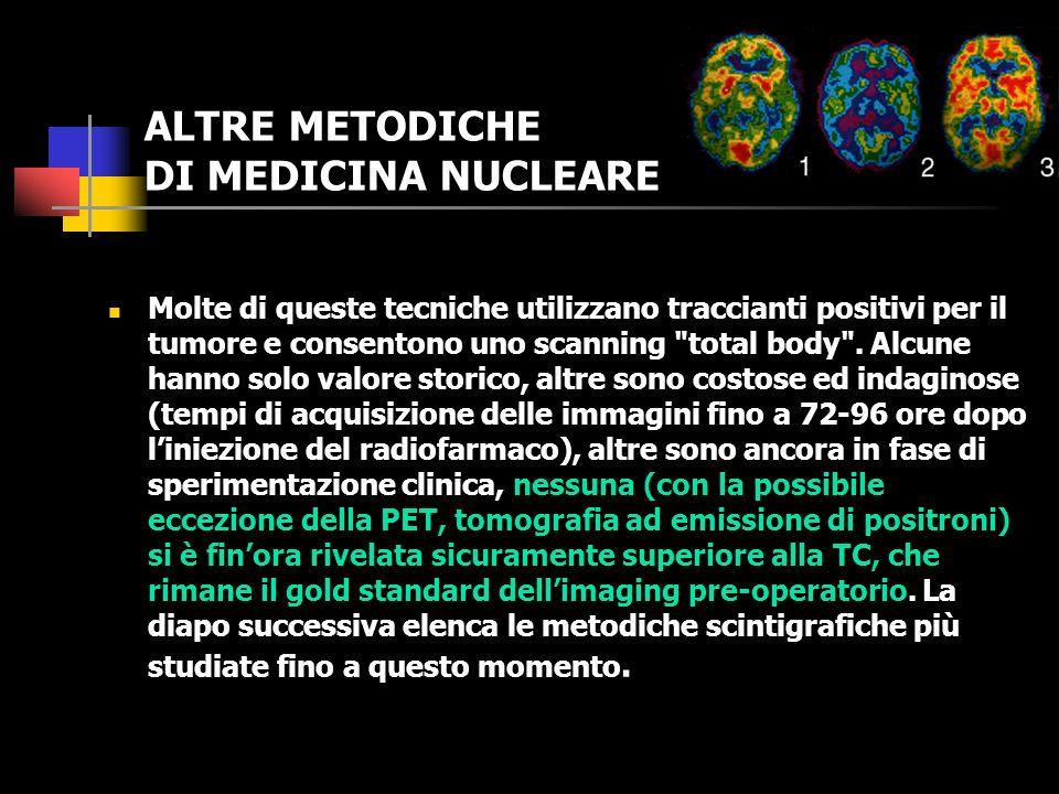 ALTRE METODICHE DI MEDICINA NUCLEARE