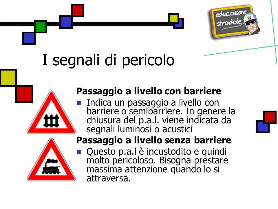 I segnali di pericolo Passaggio a livello con barriere