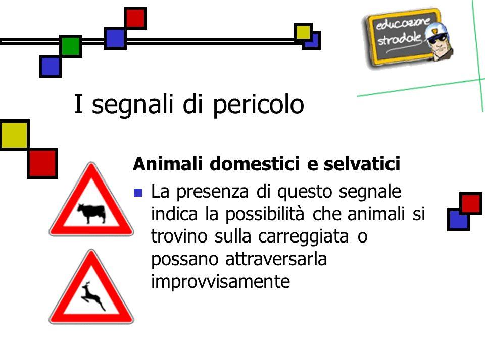 I segnali di pericolo Animali domestici e selvatici
